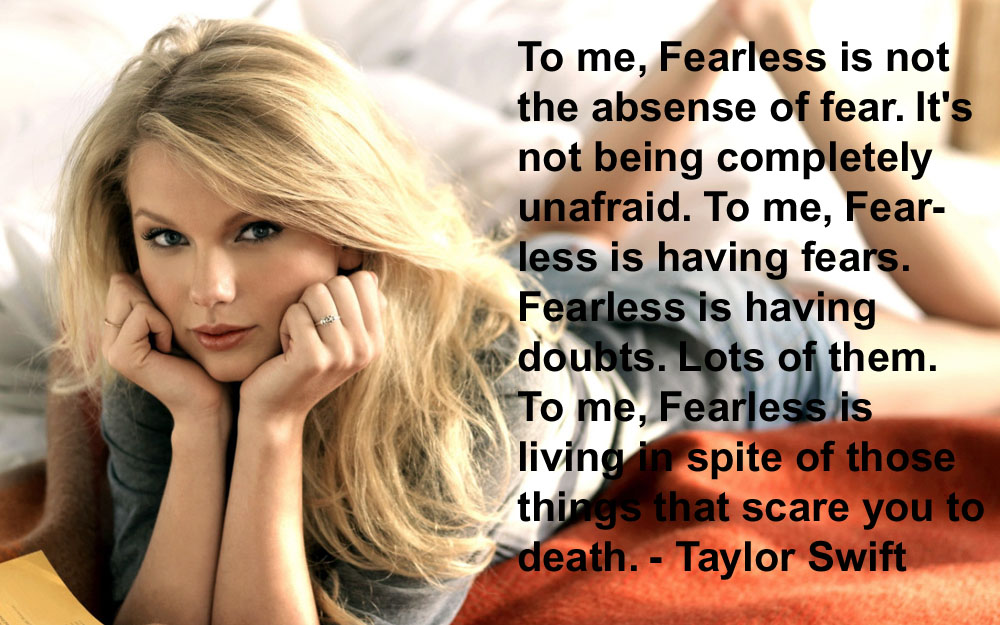 Taylor Swift Quotes To Me Fearless Is Not The Absense Of Fear Middletondress Com This Domain Is For Sale Contact Ae86sen A Hotmail Com